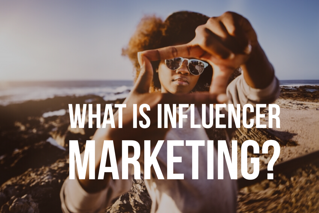 what-is-influencer-marketing