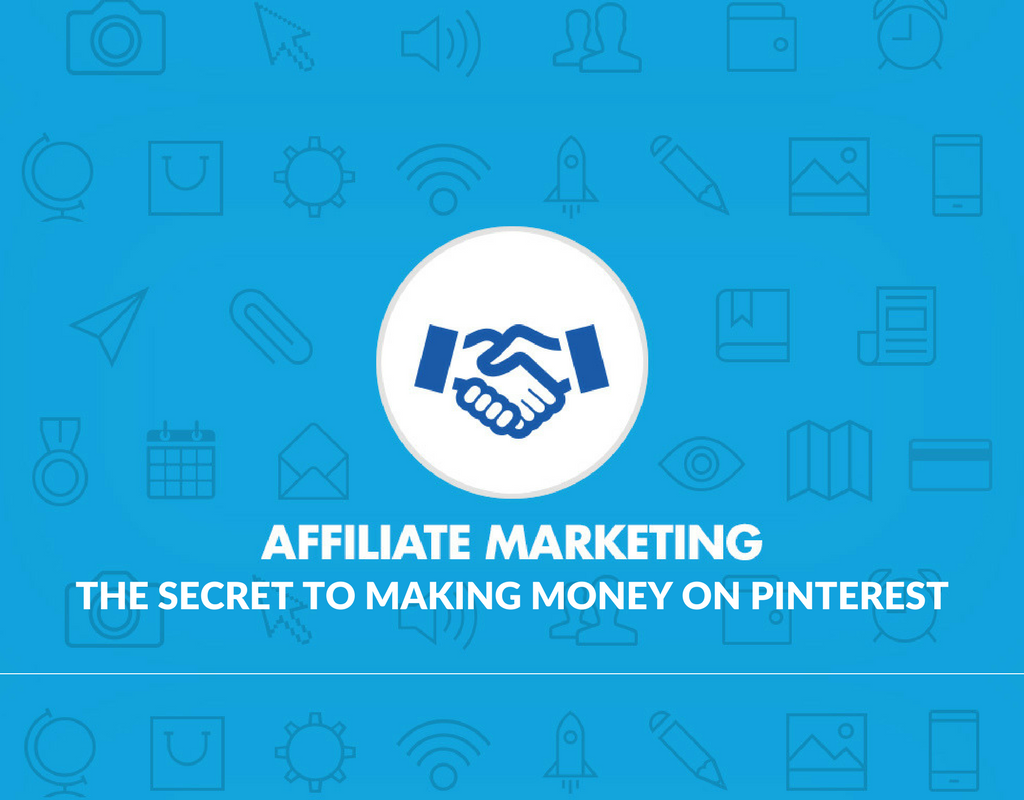 The Secret to Making Money on Pinterest - Affiliate Marketing